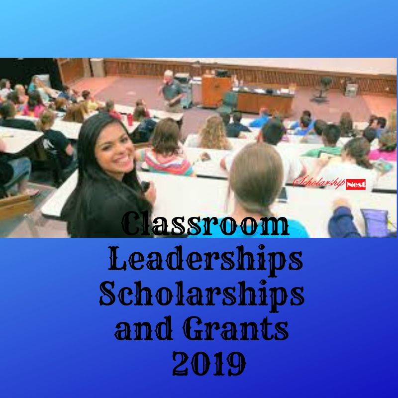 Classroom Leaderships Scholarships and Grants 2019