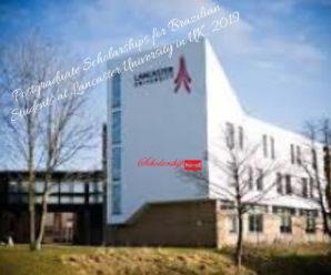Postgraduate Scholarships for Brazilian Students at Lancaster University in UK, 2019