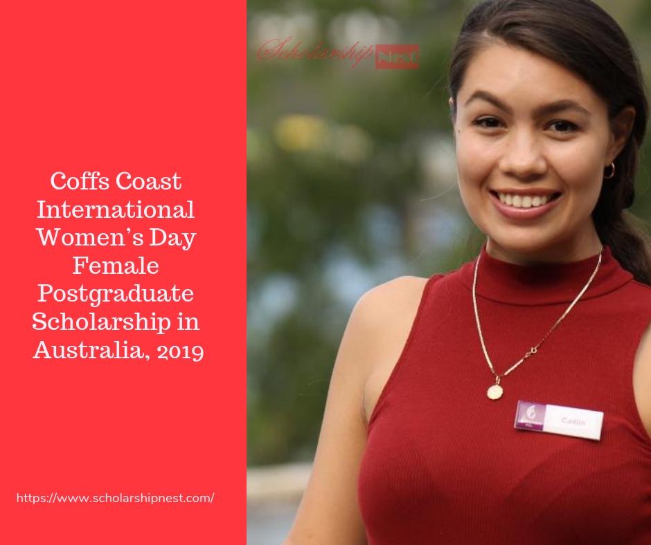 Coffs Coast International Women's Day Female Postgraduate Scholarship in Australia, 2019