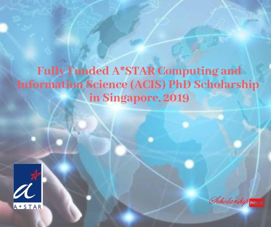 ASTAR Computing and Information Science (ACIS) PhD Scholarship in Singapore, 2019