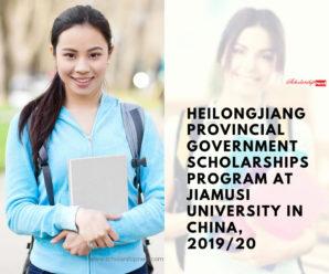 Heilongjiang Provincial Government Scholarships Program at Jiamusi University in China, 2019/20