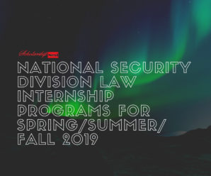 National Security Division Law Internship Programs for Spring/Summer/Fall 2019