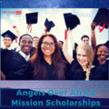 Angels Over Africa Mission Scholarships to study in USA
