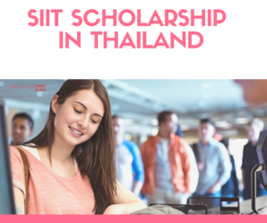 SIIT Scholarship in Thailand 2019 fully fundedFor Bachelor, Master and PhD