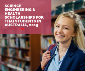 Science Engineering & Health Scholarships for Thai Students in Australia, 2019