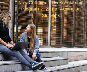 New Colombo Plan Scholarship Program 2020 For Australian Students