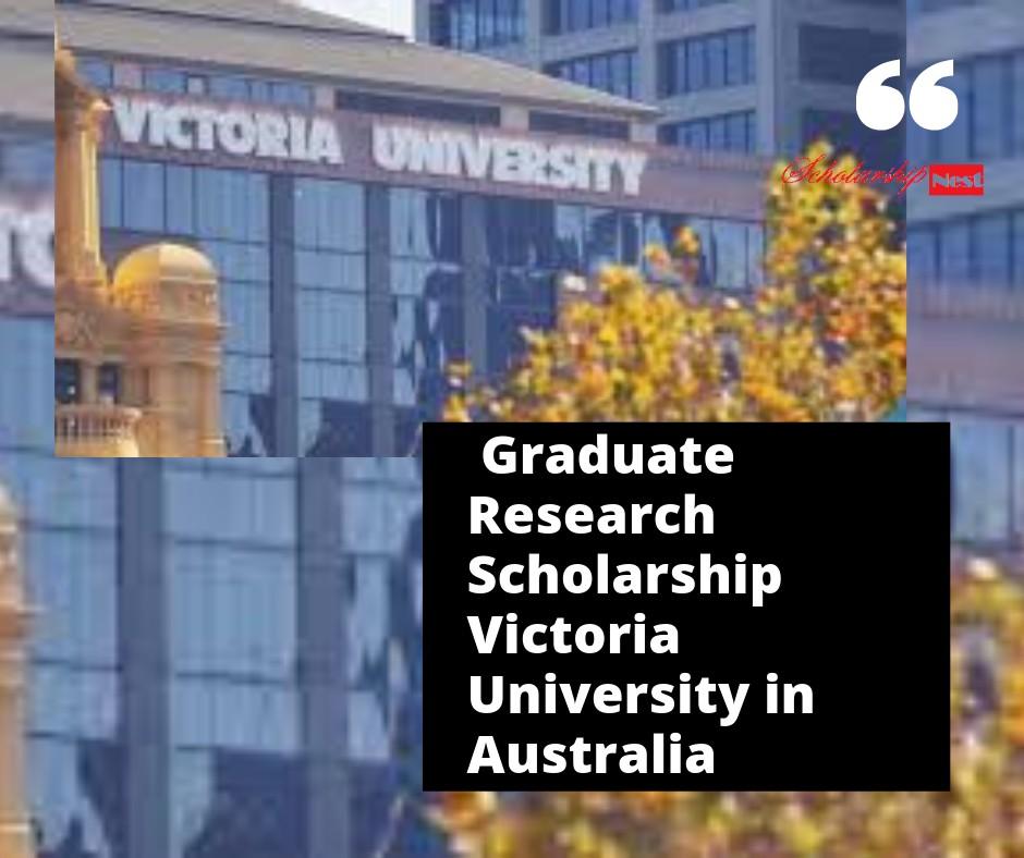 Graduate Research Scholarship Victoria University in Australia