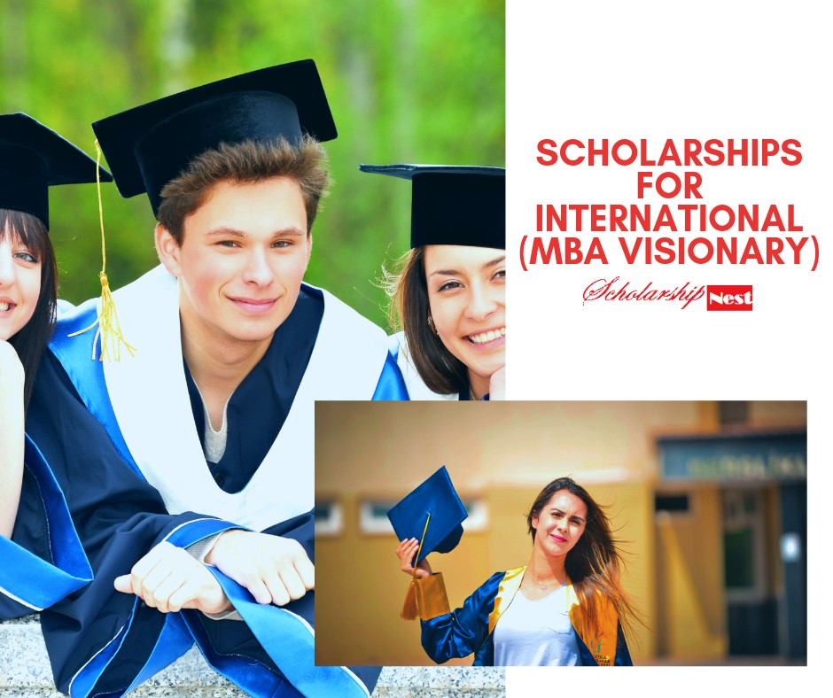 Scholarships for International (MBA Visionary) Candidates in the UK 2019-2020