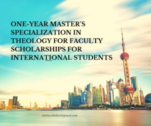 One-year Master's Specialization in Theology for Faculty Scholarships for international Students