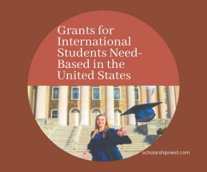 Grants for International Students Need-Based in the United States
