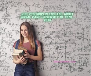 PhD Positions in England Adult Social Care University of Kent , 2020
