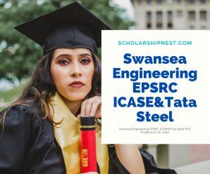 Swansea Engineering EPSRC ICASE&Tata Steel PhD Positions in UK, 2020