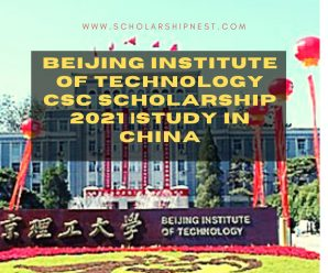Beijing Institute of Technology CSC Scholarship 2021   Study in China