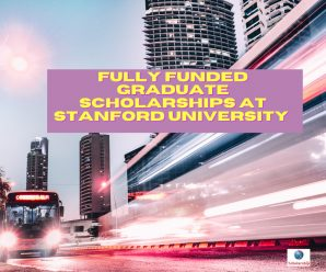 Fully Funded Graduate Scholarships at Stanford University