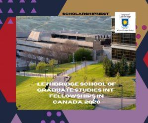 Lethbridge School of Graduate Studies Int- Fellowships in Canada, 2020