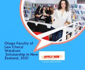 Otago Faculty of Law Cheryl Waldrum  Scholarship in New Zealand, 2021
