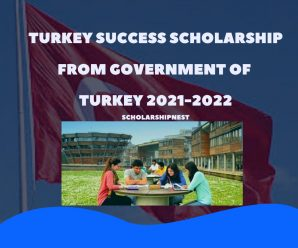 Turkey Success Scholarship From Government Of Turkey 2021-2022