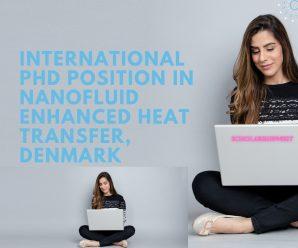 International PhD Position in Nanofluid Enhanced Heat Transfer, Denmark