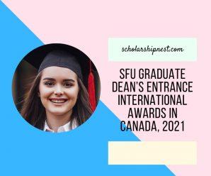 SFU Graduate Dean's Entrance international awards in Canada, 2021