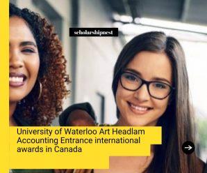 University of Waterloo Art Headlam Accounting Entrance international awards in Canada