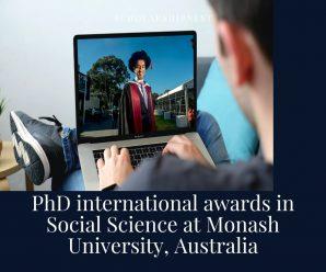PhD international awards in Social Science at Monash University, Australia