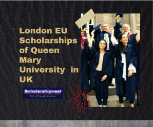London EU Scholarships of Queen Mary University  in UK