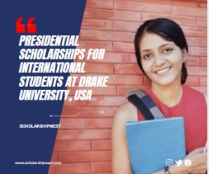 Presidential Scholarships for International Students at Drake University, USA